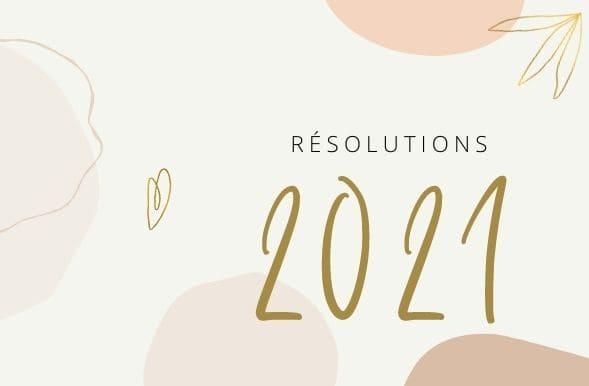 résolutions 2021
